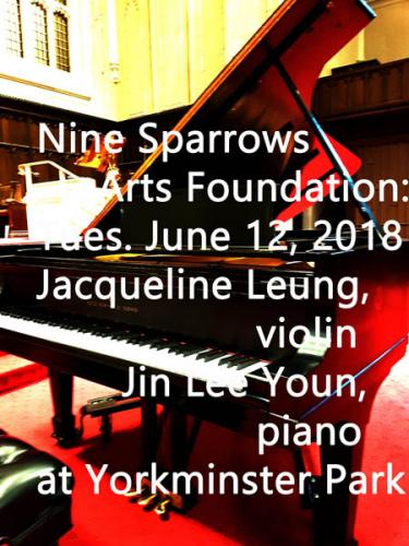 Nine Sparrows Arts Foundation: Jacqueline Leung, violin and Jin Lee Youn, piano, at Yorkminster Park, June 12, 2018